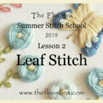 Summer Stitch School Lesson 2: Leaf stitch