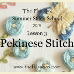 Summer Stitch School Lesson 3: Pekinese Stitch