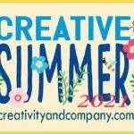 Creative Summer 2021